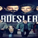مسلسل اخوتي  الجديد كامل ومترجم للعربيةوبجودة عالية – Kardeslerim