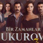 مسلسل كان يا ما كان في تشوكوروفا – Bir Zamanlar Cukurova
